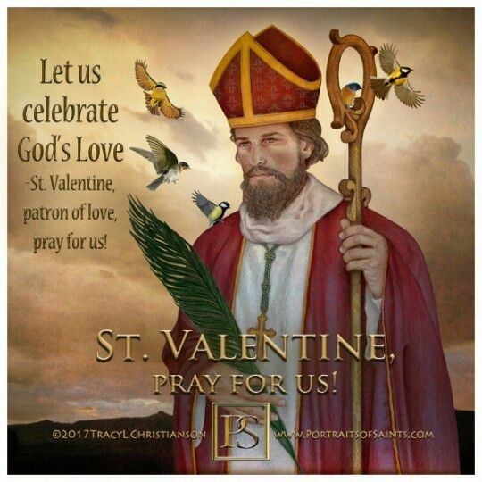 St. Valentine - Feast Day Sunday 14th February